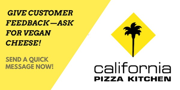 Ask CPK for vegan cheese pizza